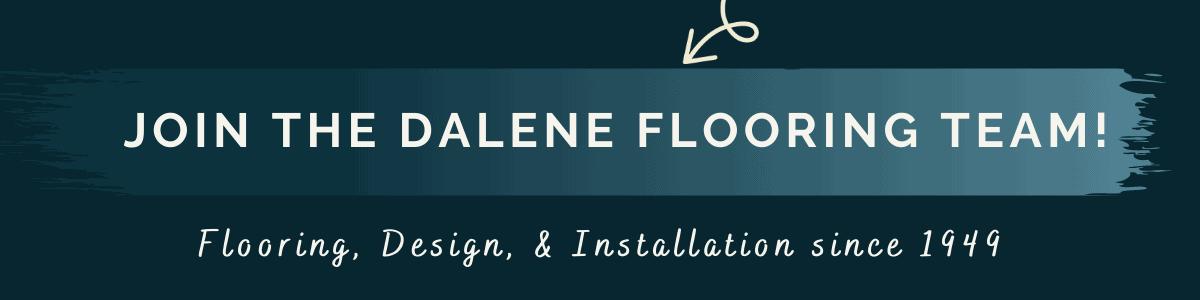 Join the Dalene Flooring team!
